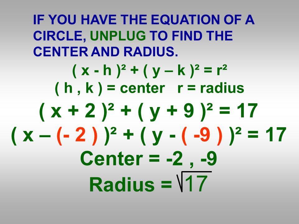 ( x + 2 )² + ( y + 9 )² = 17 ( x – (- 2 ) )² + ( y - ( -9 ) )² = 17