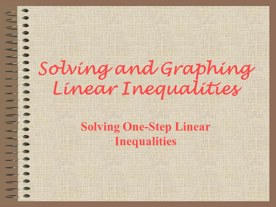 Solving and Graphing Linear Inequalities