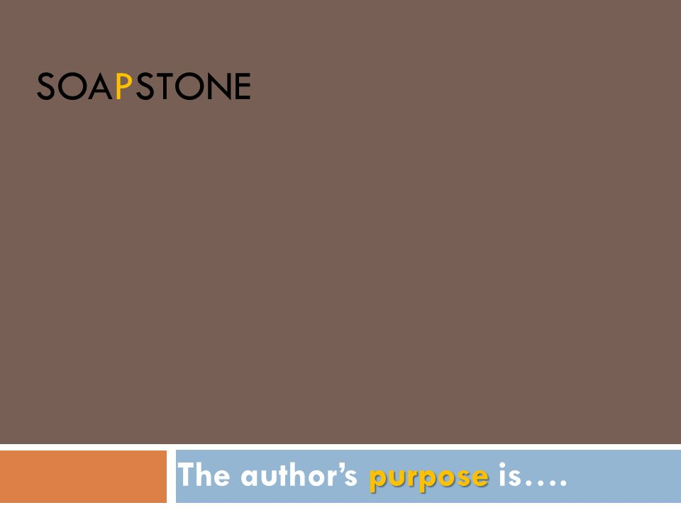 The author's purpose is….