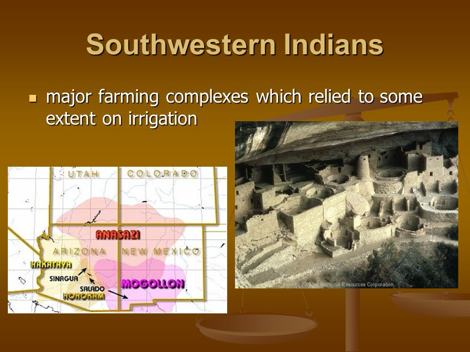 Southwestern Indians major farming complexes which relied to some extent on irrigation