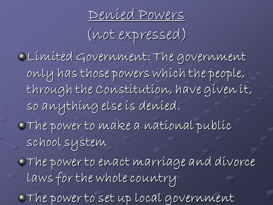Denied Powers (not expressed)