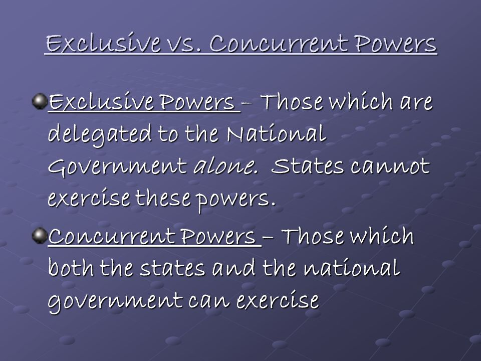 Exclusive vs. Concurrent Powers