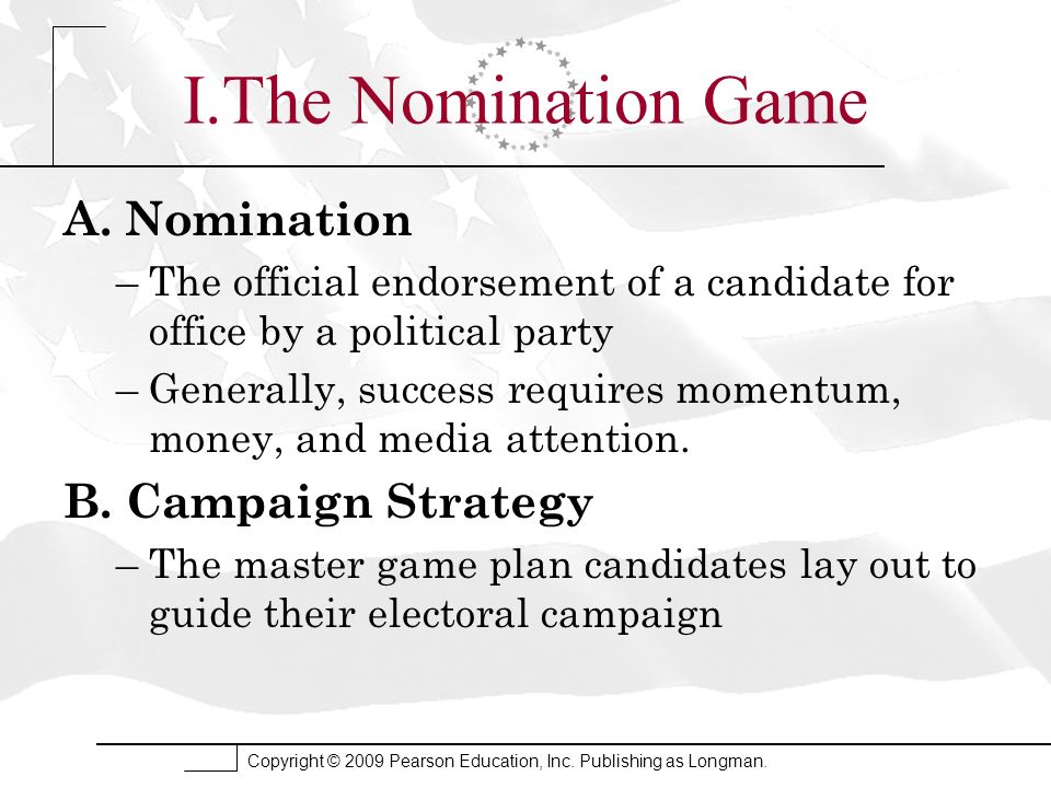 I.The Nomination Game A. Nomination B. Campaign Strategy