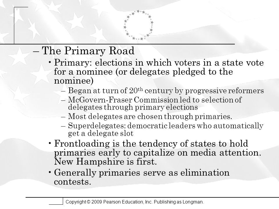 The Primary Road Primary: elections in which voters in a state vote for a nominee (or delegates pledged to the nominee)