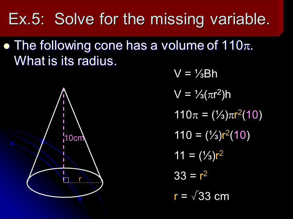 Ex.5: Solve for the missing variable.