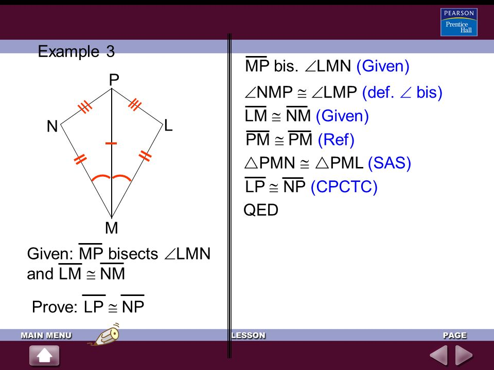 Example 3 MP bis. LMN (Given) P. N. L. M. NMP  LMP (def.  bis) LM  NM (Given) PM  PM (Ref)