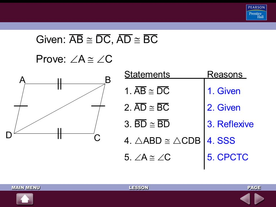 Given: AB  DC, AD  BC Prove: A  C Statements Reasons A B