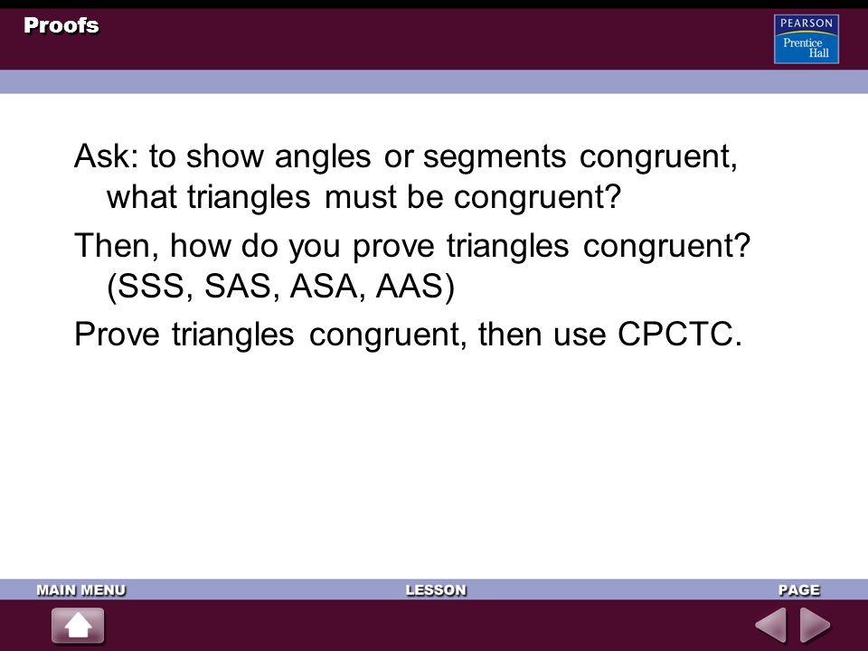 Then, how do you prove triangles congruent (SSS, SAS, ASA, AAS)