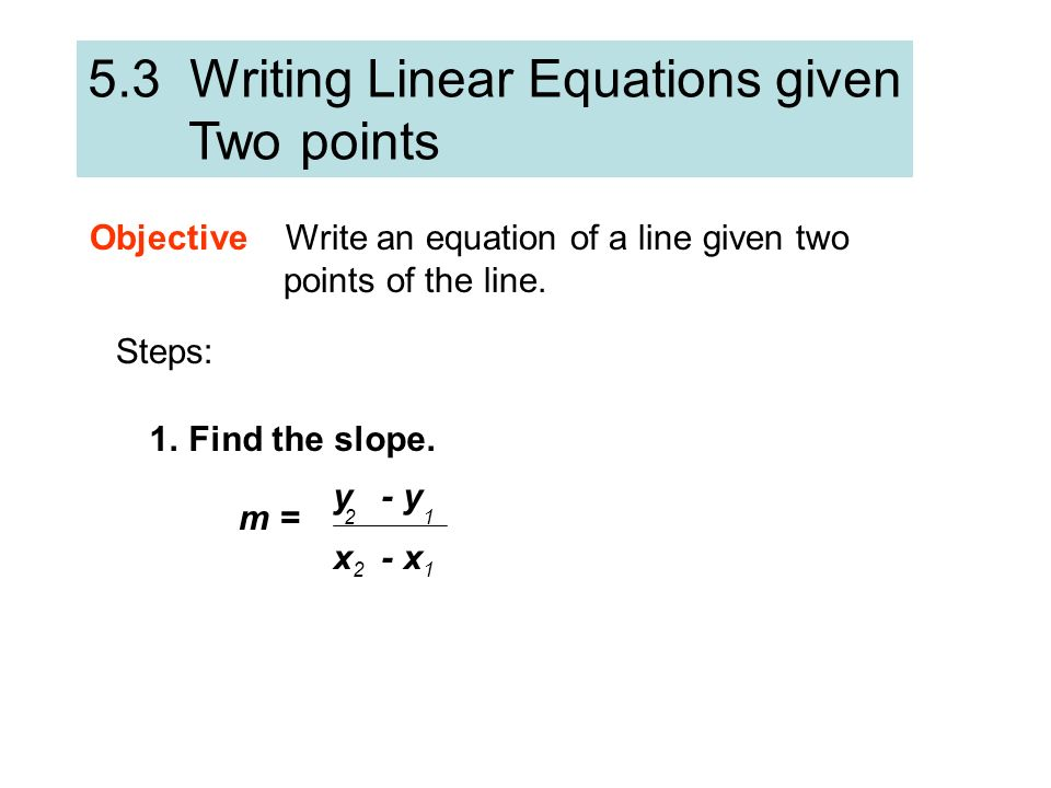 5.3 Writing Linear Equations given Two points