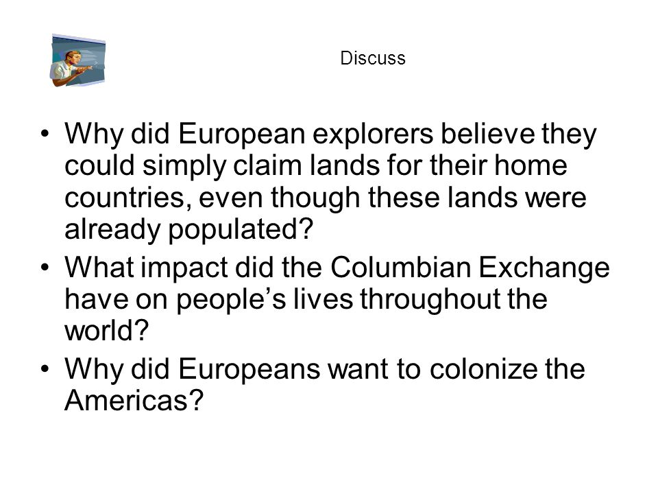 Why did Europeans want to colonize the Americas
