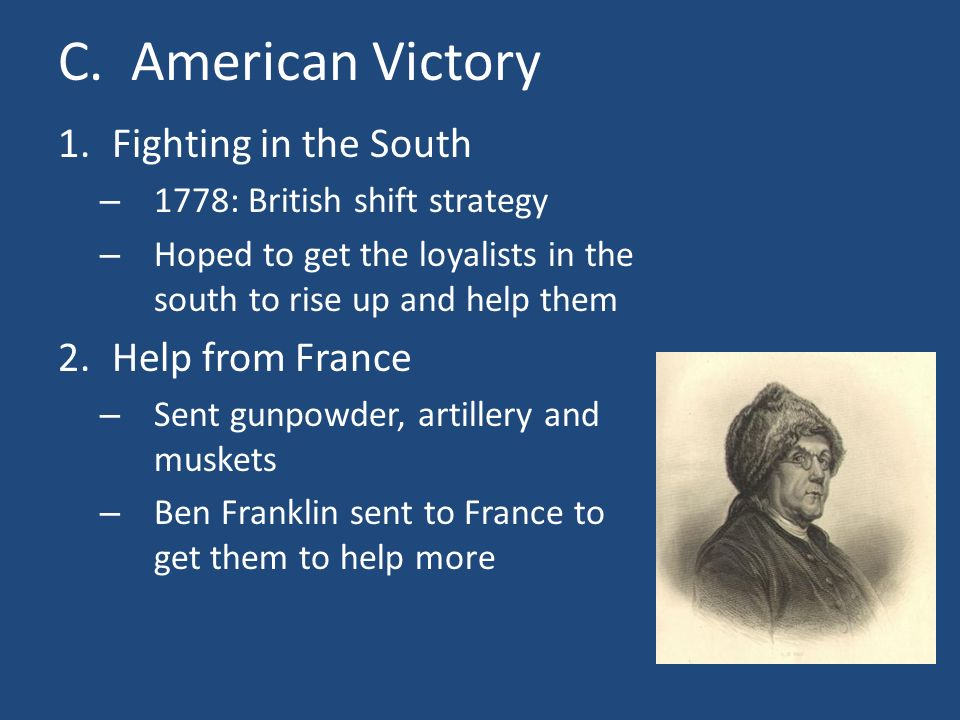 C. American Victory Fighting in the South Help from France