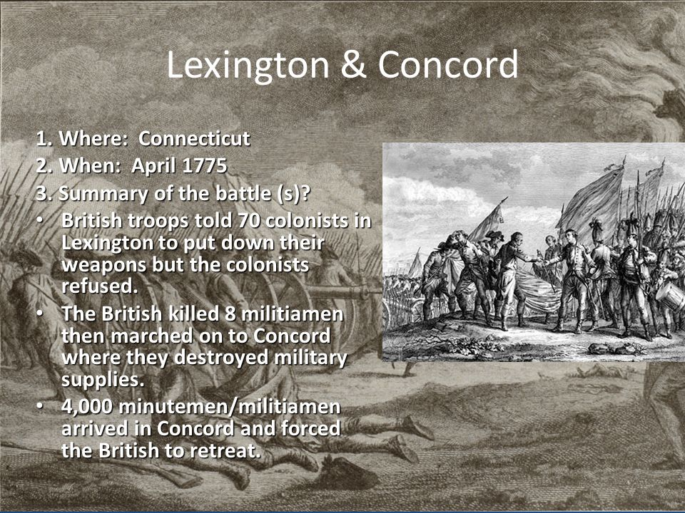 Lexington & Concord 1. Where: Connecticut 2. When: April 1775