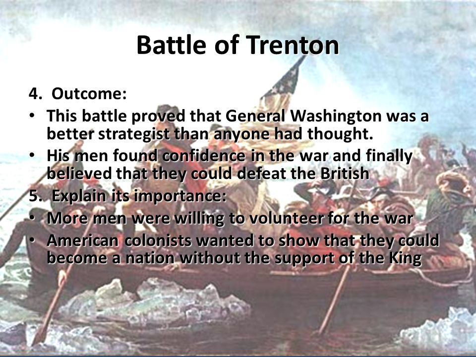 Battle of Trenton 4. Outcome: