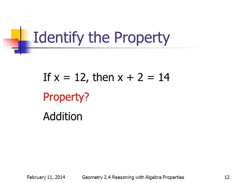 Geometry 2.4 Reasoning with Algebra Properties