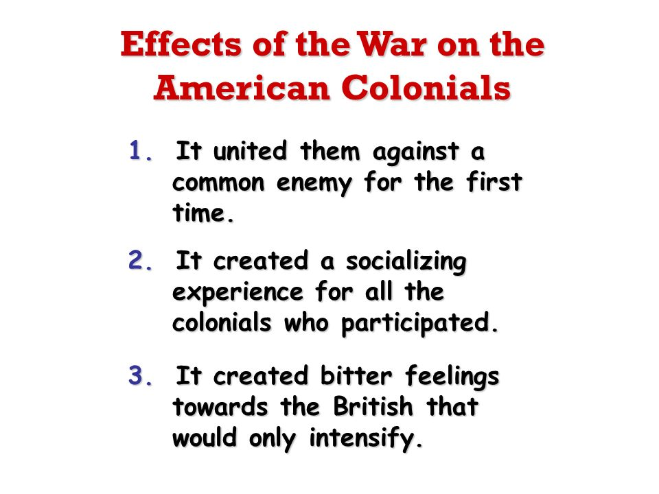 Effects of the War on the American Colonials