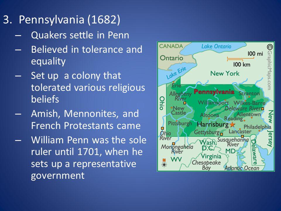 Pennsylvania (1682) Quakers settle in Penn