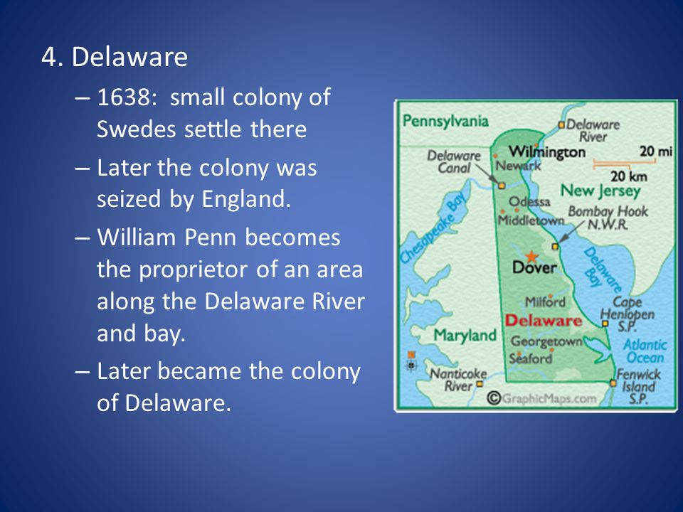 4. Delaware 1638: small colony of Swedes settle there
