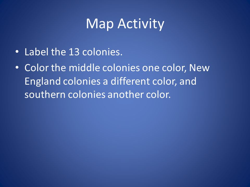 Map Activity Label the 13 colonies.