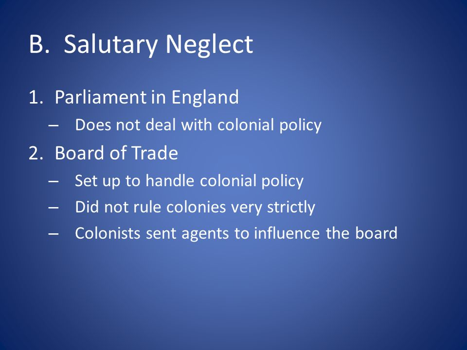 B. Salutary Neglect Parliament in England Board of Trade