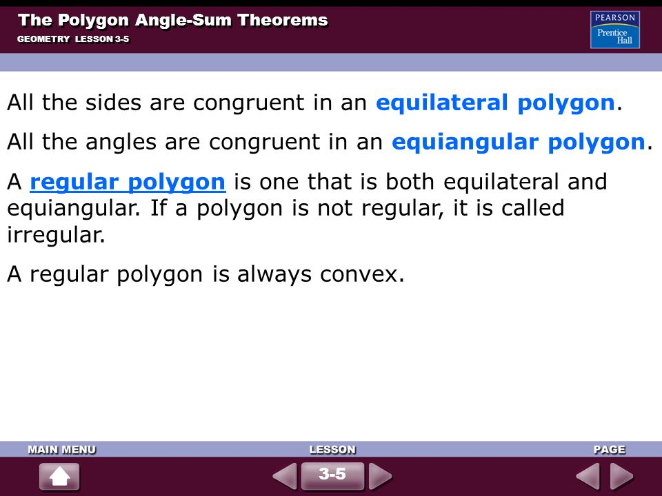 All the sides are congruent in an equilateral polygon.