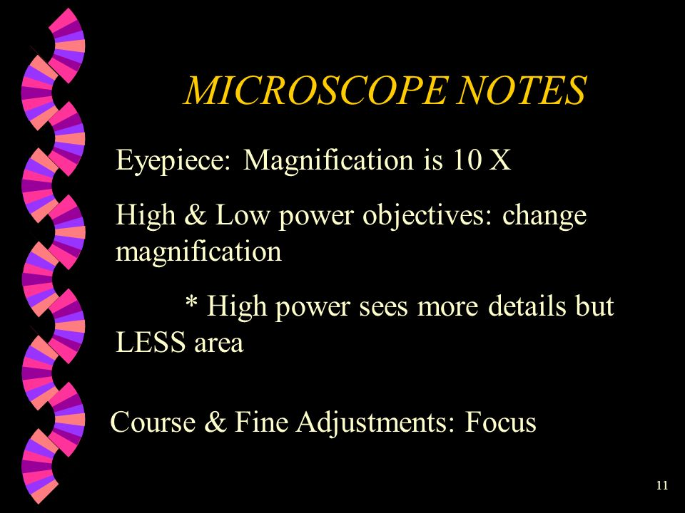 MICROSCOPE NOTES Eyepiece: Magnification is 10 X