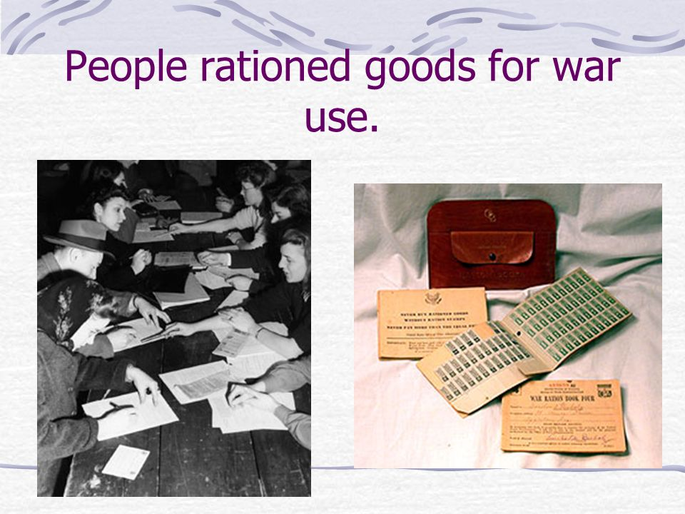 People rationed goods for war use.