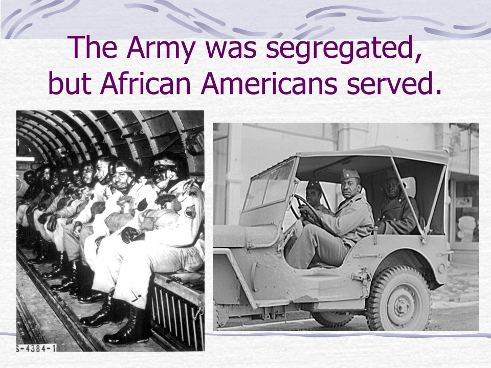 The Army was segregated, but African Americans served.