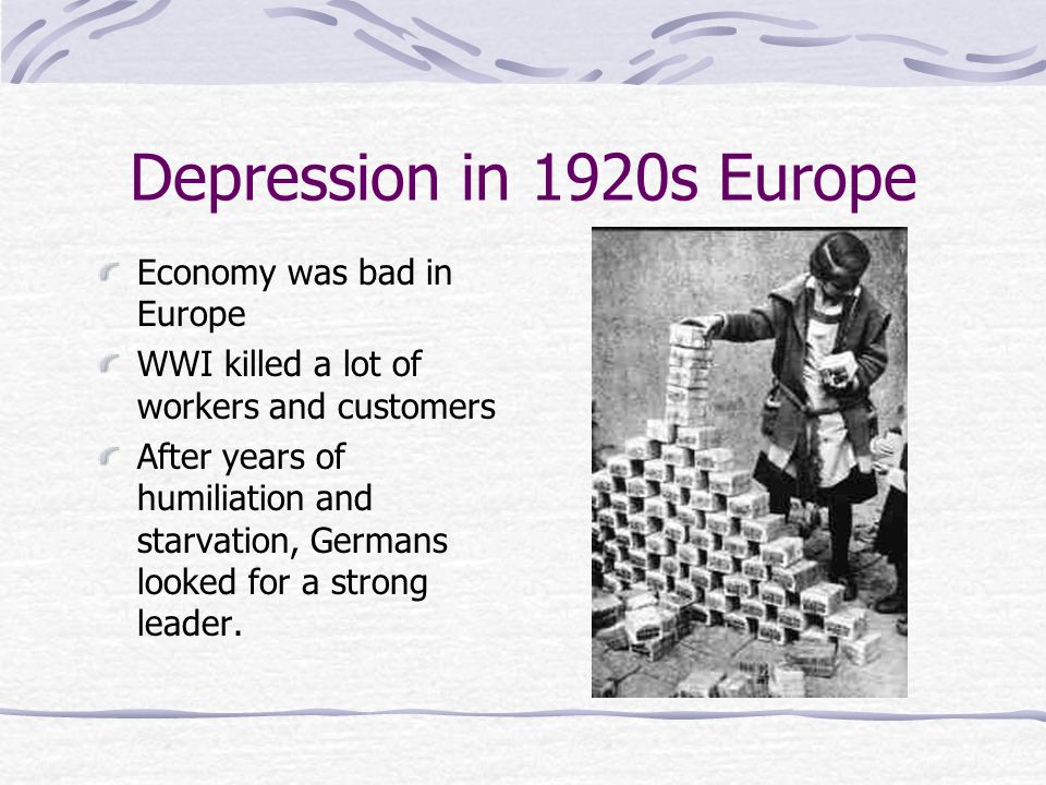 Depression in 1920s Europe Economy was bad in Europe