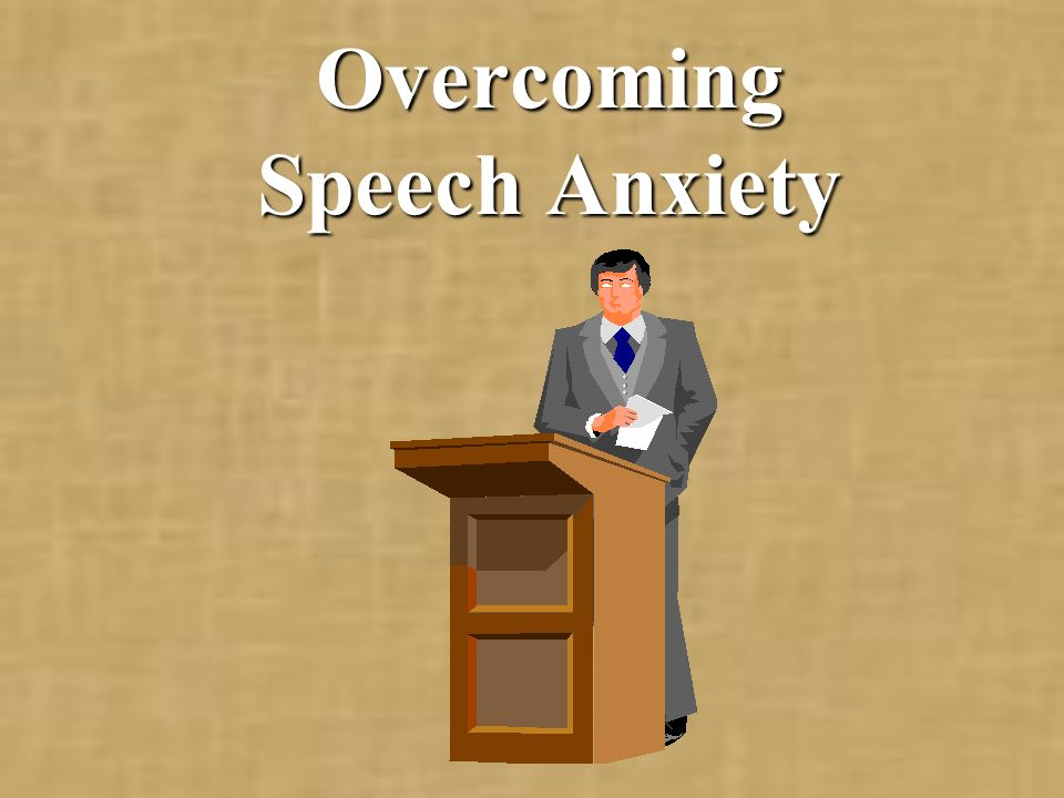 Overcoming Speech Anxiety