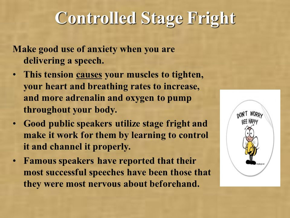 Controlled Stage Fright