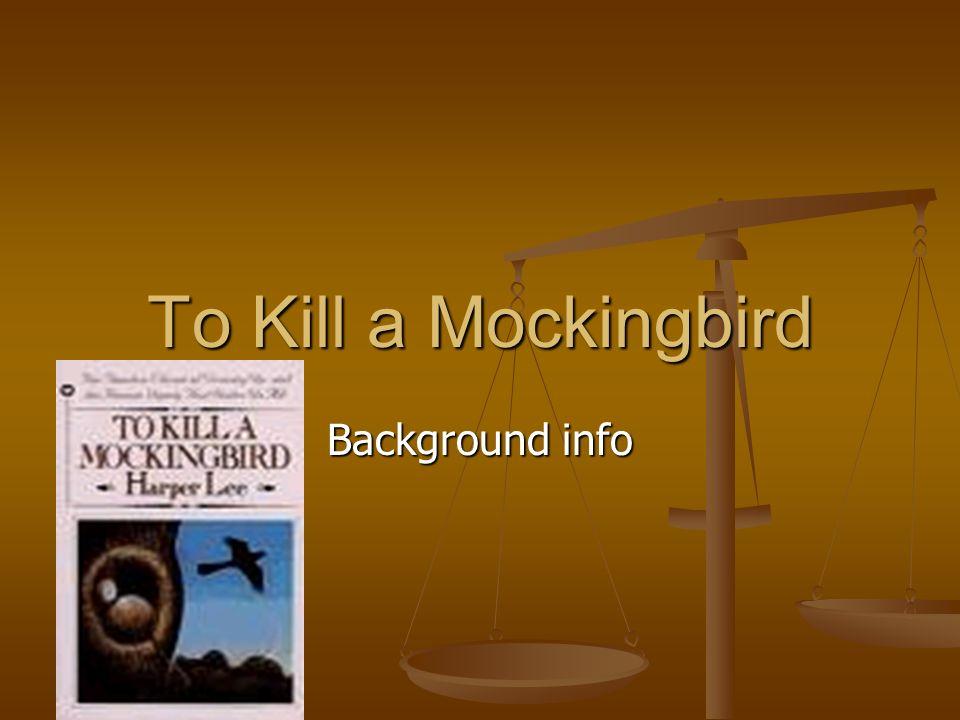 To Kill a Mockingbird Background info