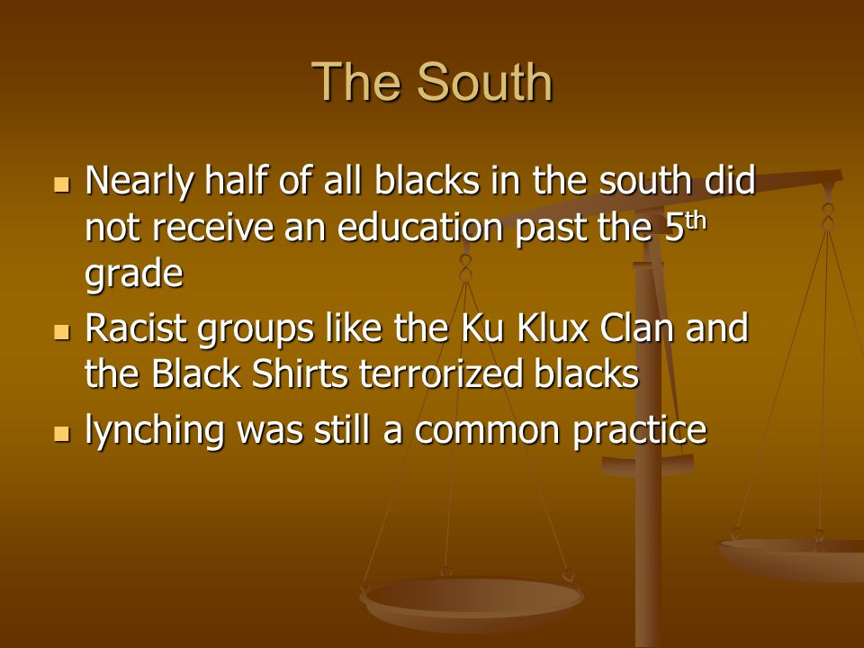 The South Nearly half of all blacks in the south did not receive an education past the 5th grade.
