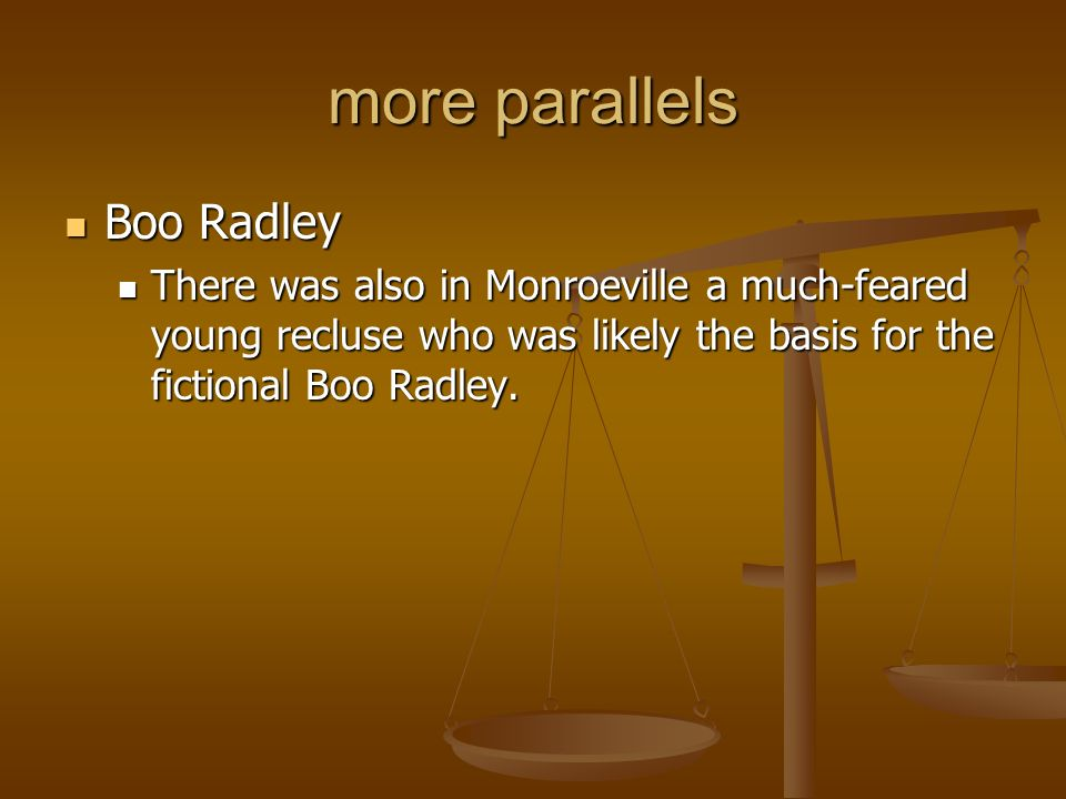 more parallels Boo Radley