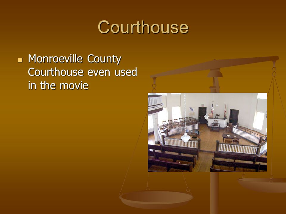 Courthouse Monroeville County Courthouse even used in the movie