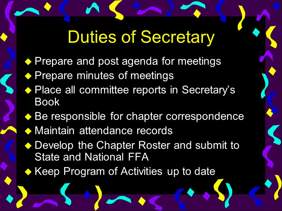 Duties of Secretary Prepare and post agenda for meetings
