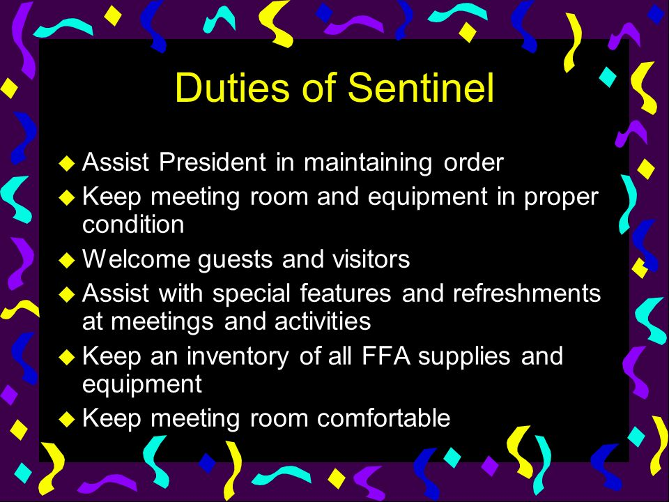 Duties of Sentinel Assist President in maintaining order
