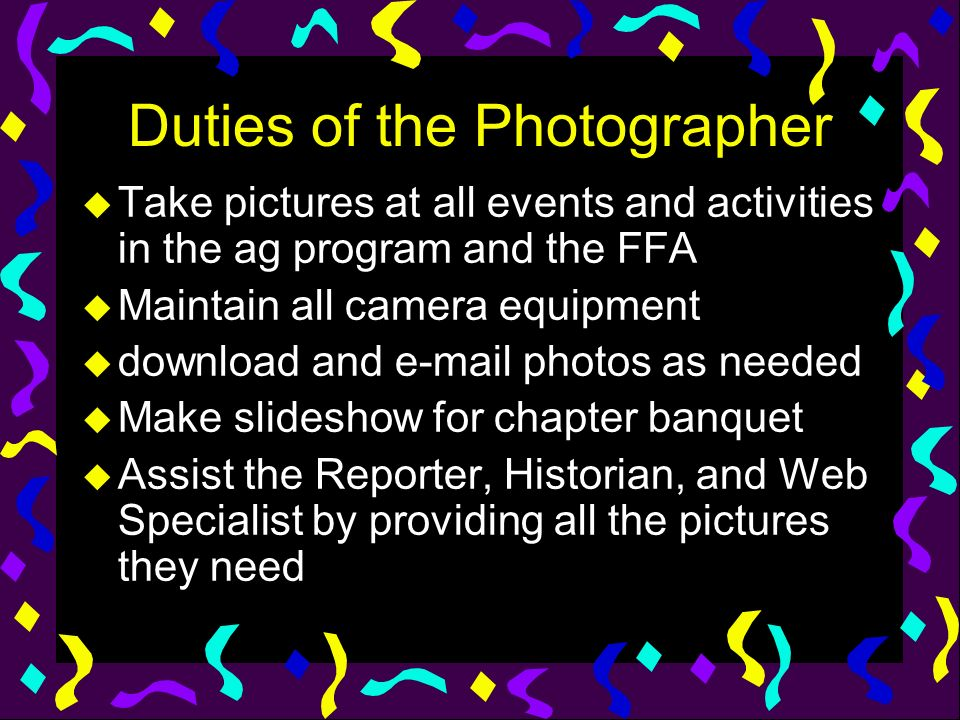 Duties of the Photographer
