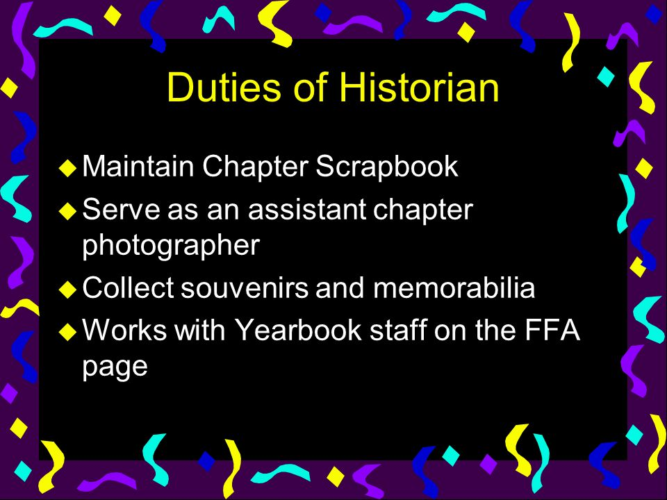 Duties of Historian Maintain Chapter Scrapbook