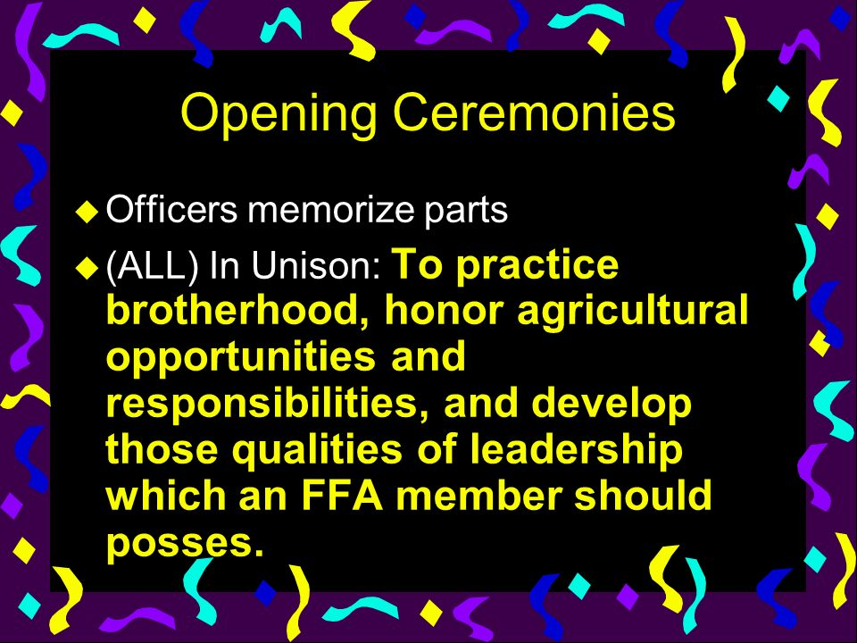 Opening Ceremonies Officers memorize parts
