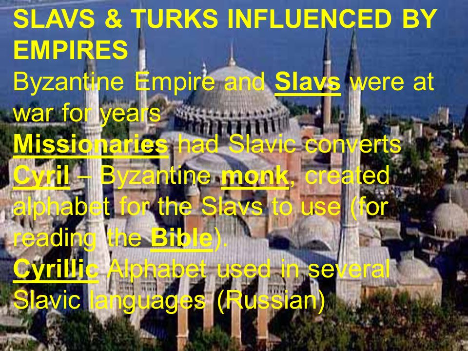 SLAVS & TURKS INFLUENCED BY EMPIRES