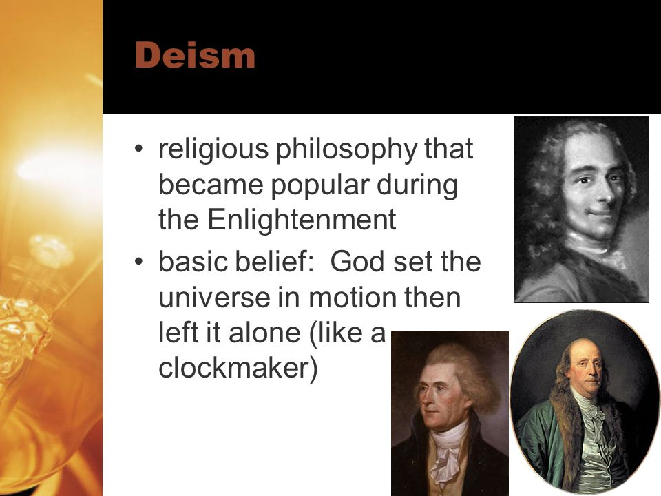 Deism religious philosophy that became popular during the Enlightenment.
