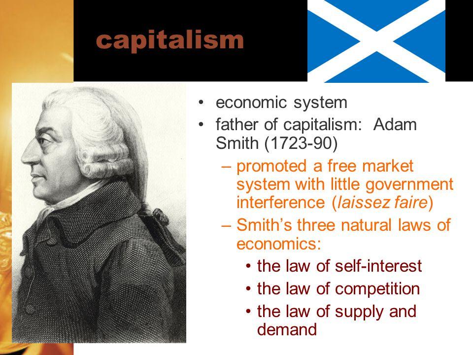 capitalism economic system father of capitalism: Adam Smith (1723-90)