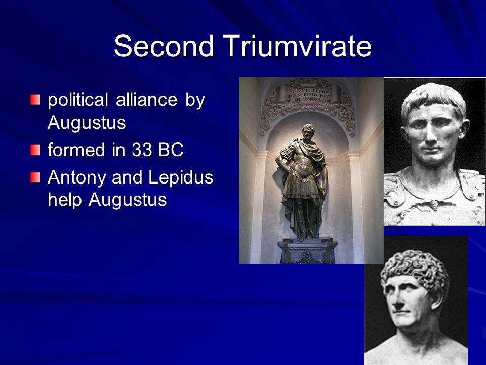 Second Triumvirate political alliance by Augustus formed in 33 BC