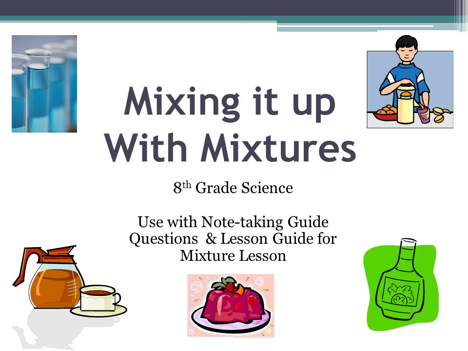 Mixing it up With Mixtures