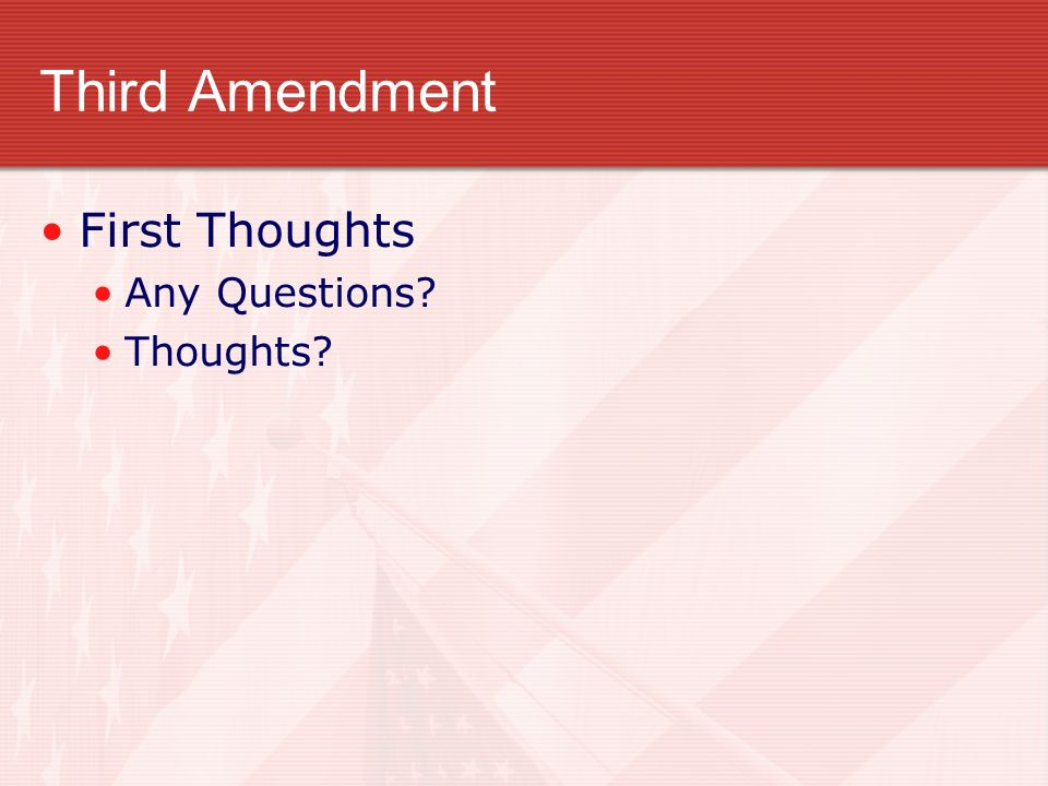 Third Amendment First Thoughts Any Questions Thoughts