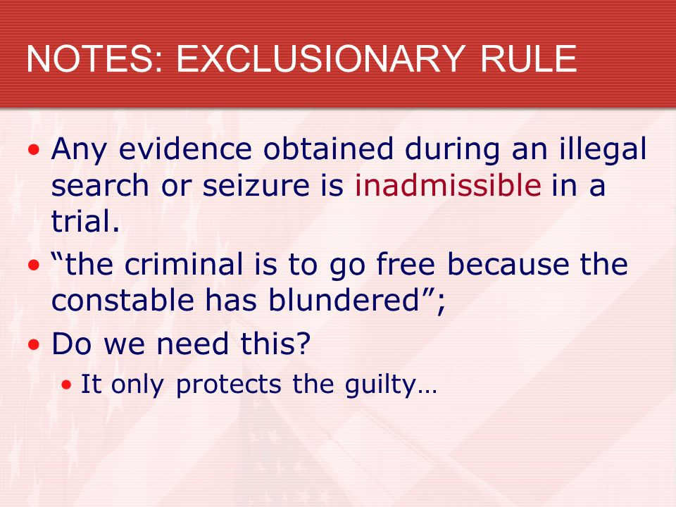 NOTES: EXCLUSIONARY RULE