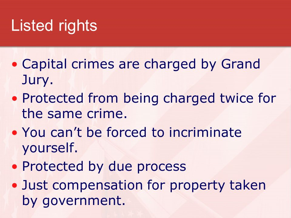 Listed rights Capital crimes are charged by Grand Jury.