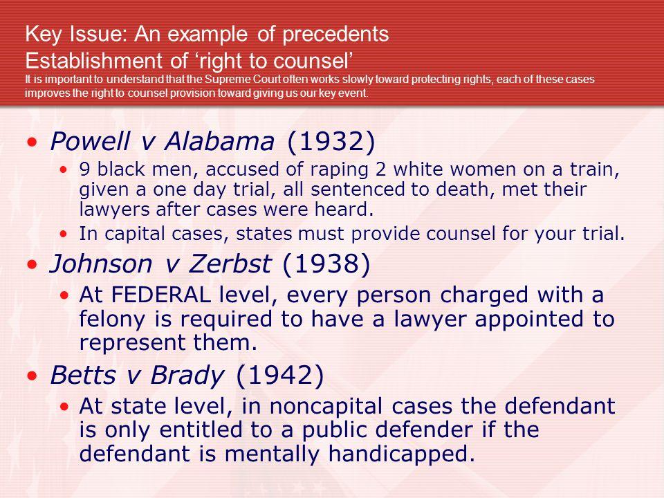 Powell v Alabama (1932) Johnson v Zerbst (1938) Betts v Brady (1942)