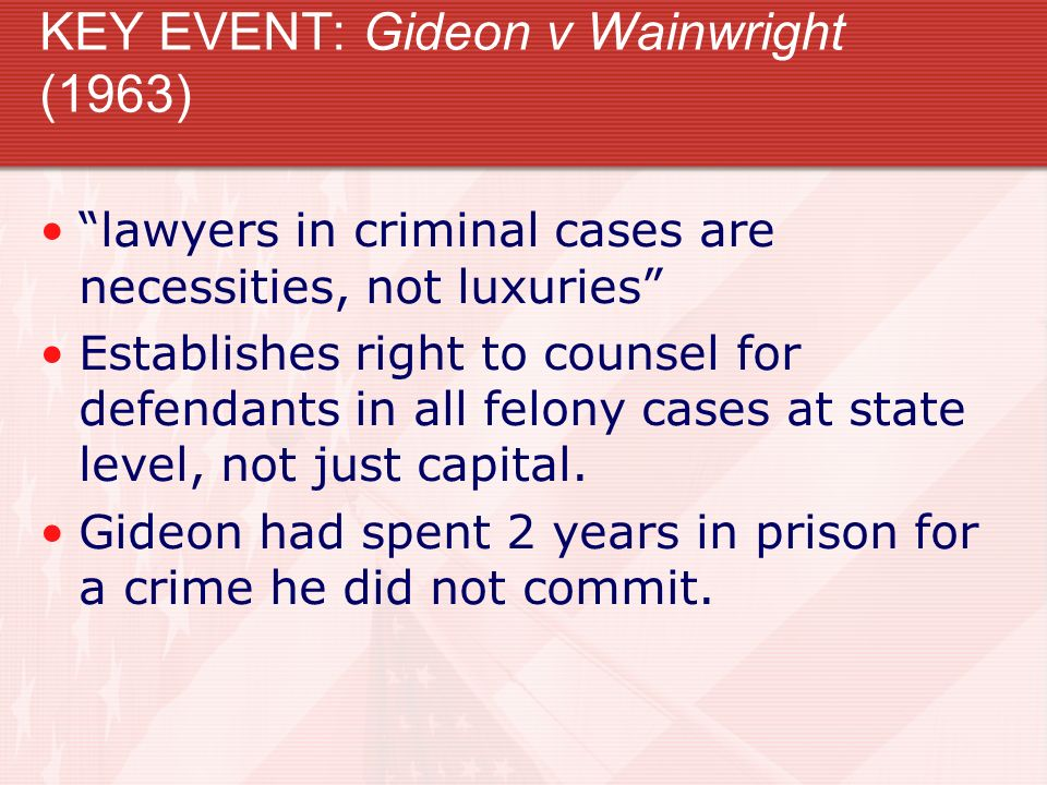 KEY EVENT: Gideon v Wainwright (1963)