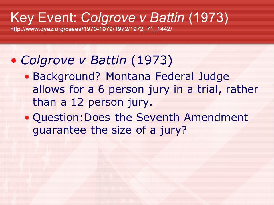 Key Event: Colgrove v Battin (1973) http://www. oyez